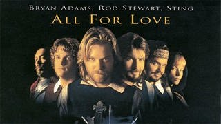 Bryan Adams, Rod Stewart, Sting - All For Love (Foto: A&M Records - Universal Music)