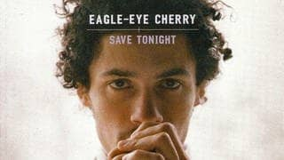 Eagle Eye Cherry - Save Tonight (Foto: Polydor - Universal)